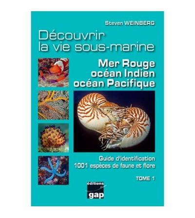 Livre biologie sous-marine : Découvrir la vie sous-marine Mer Rouge, Océan Indien & Océan Pacifique Tome 1