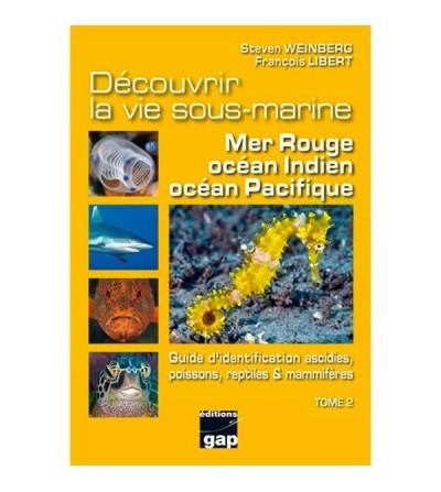 Livre biologie sous-marine : Découvrir la vie sous-marine Mer Rouge, Océan Indien & Océan Pacifique Tome 2