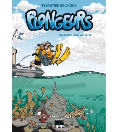 Plongeurs  TOME 1 Des bulots dans la Flotte